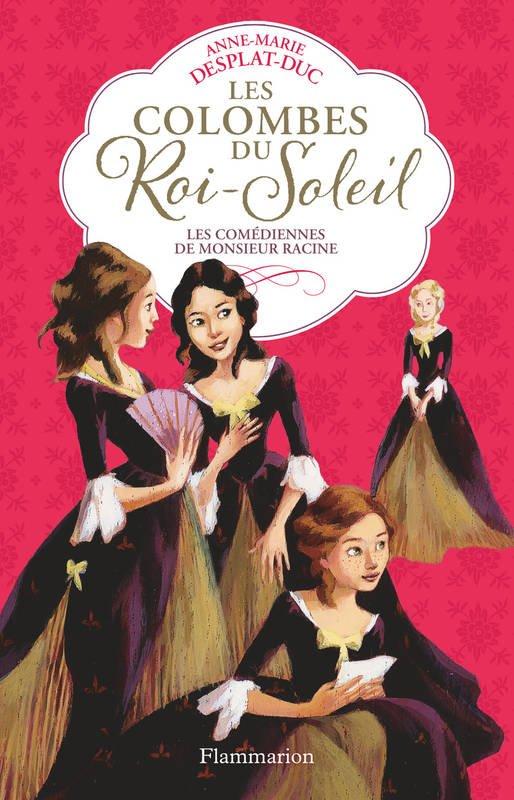 FICHE LECTURE : Les Colombes du Roi-Soleil - T1 : Les comédiennes de Monsieur Racine