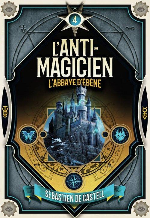 FICHE LECTURE : L'Anti-Magicien - T4 : L'Abbaye d'ébène