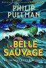 FICHE LECTURE : La Trilogie de la Poussière - T1 : La Belle Sauvage