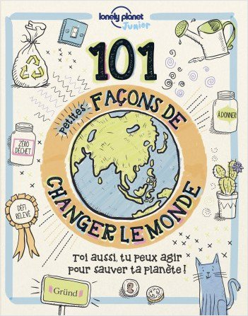 FICHE LECTURE : 101 petites façons de changer le monde