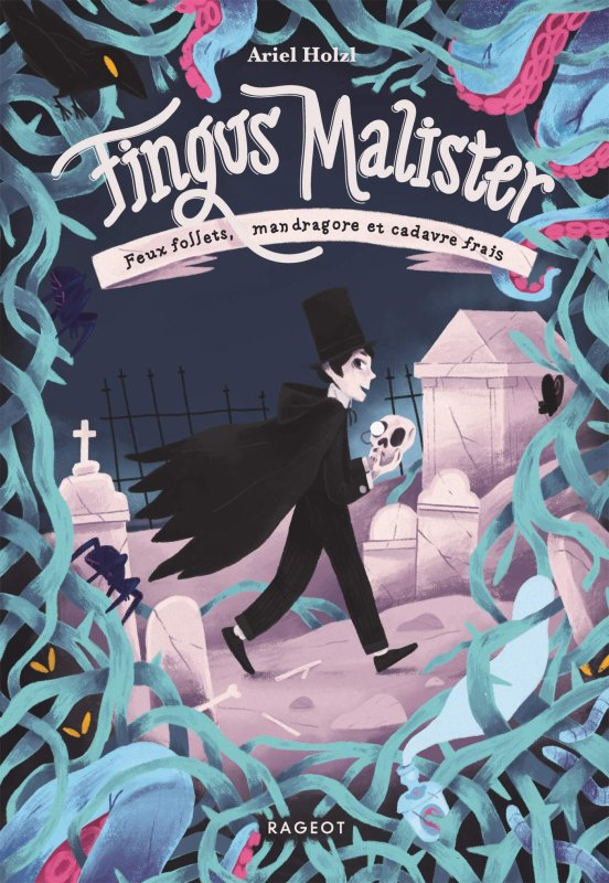 FICHE LECTURE : Fingus Malister - T1 : Feux follets, mandragore et cadavre frais