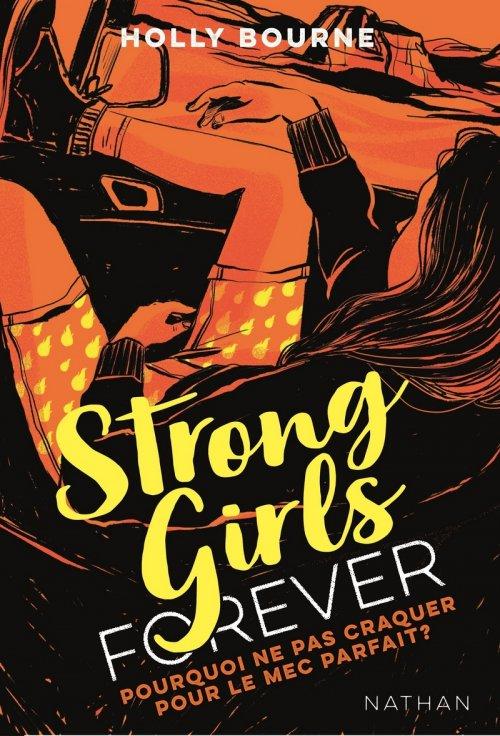 FICHE LECTURE : Strong Girls Forever - T2 : Comment ne pas craquer pour le mec parfait ?