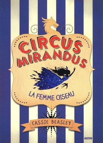 FICHE LECTURE : Circus Mirandus - T2 : La Femme Oiseau
