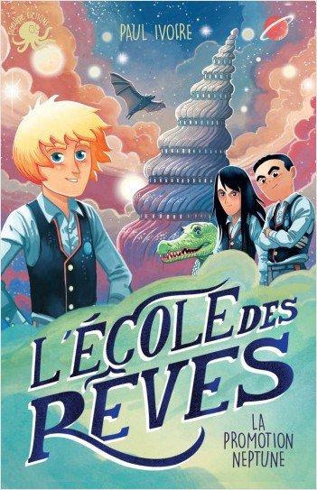 FICHE LECTURE : L'école des Rêves - T1 : La promotion Neptune