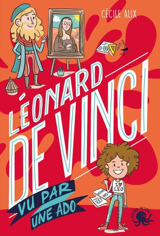 FICHE LECTURE : 100% Bio - T1 : Léonard de Vinci vu par une ado