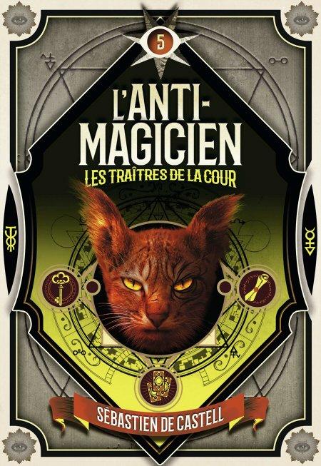 FICHE LECTURE : L'Anti-Magicien - T5 : Les Traîtres de la cour