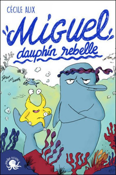 FICHE LECTURE : Miguel, dauphin rebelle