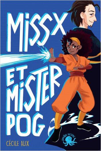 FICHE LECTURE : Miss X et Mister Pog