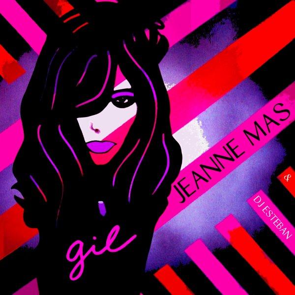 """JEANNE MAS & DJ ESTEBAN - """"GIL"""""""
