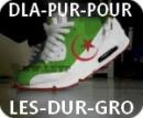 Photo de DLA-PUR-POUR-LES-DUR-GRO