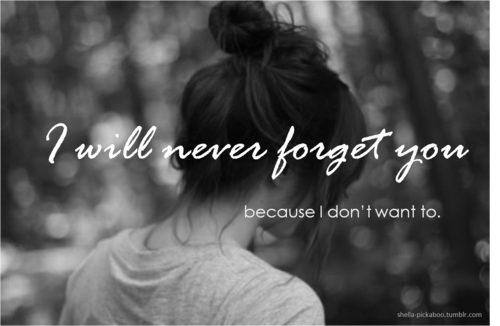Never Forget You.                                                                                                                                                                                                                                  .