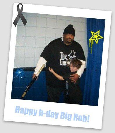 Happy birthday Big Rob!