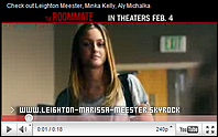 _    _   Zoom Sur_____________________ «  THE ROOMMATE  » ©_______________________ Le prochain film évènement de Lei' !_________________________________   _  Une étudiante, Sara Webber (Minka Kelly), vient d'arriver à l'internat de l'université où elle étudie, et partage sa chambre avec une étudiante nommée Rebecca Woods (Leighton Meester). Les deux jeunes etudiantes commencent par être de très grandes amies, mais les choses deviennent dangereuses lorsque Rebecca Woods devient obsédée et possessive envers  sa collocataire Sara  et l'entourage de Sara devient alors la cible de Rebecca. Texte de Wikipedia. _ Cast':   Lei'; Minka Kelly; Cam Gigandet; Alyson Michalka; Nina Dobrev; Matt Lanter; Katerina Graham _ccDate de sortie en France : Le 15 juin 2011 TU VA ALLER VOIR CE FILM ?  ____ _  _