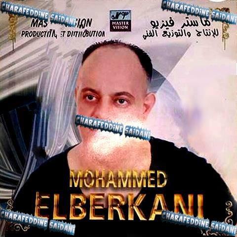 Mohamed El Berkani - Machkaka Had Lemra 2015