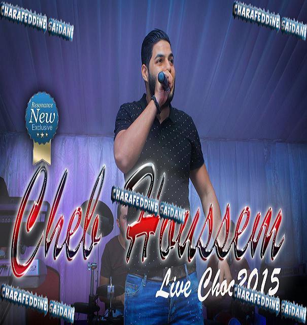Cheb Houssem - Live Choc 2015