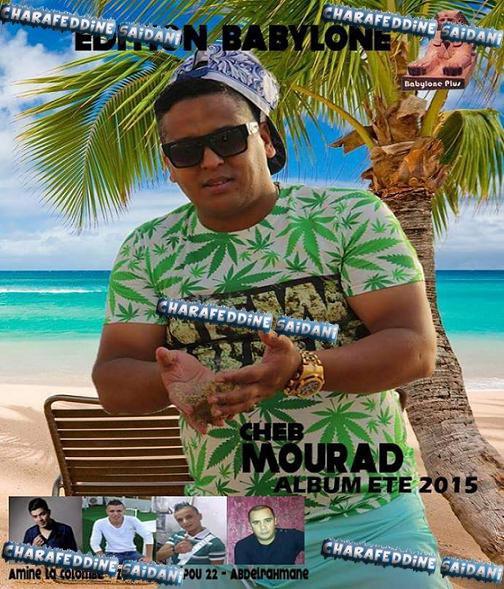 Cheb Mourad - Album été 2015[Edition Babylone Plus]