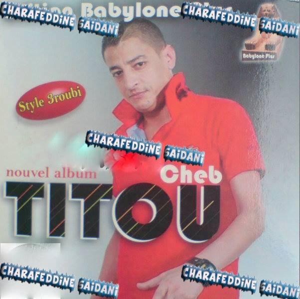 Cheb Titou - Malki Dayra Chenoufa 2015[Edition Babylone Plus]