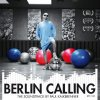 Berlin Calling / Sky and Sand