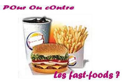 pour ou contres les fast-foods ?