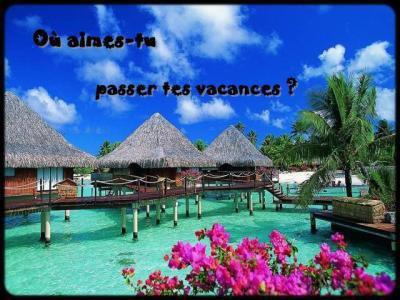 ou aime tu passer les vacances ?