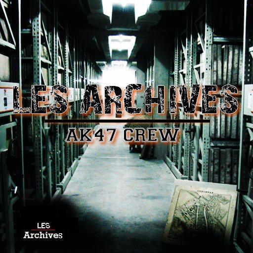 Les Archives / Mektoub Jbinna ( Ak47 Crew ) (2011)