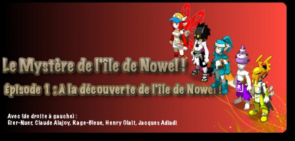[Role-Play] Épisode 1 : A la découverte de l'île de Nowel !