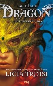 La fille dragon : l'héritage de Thuban-->Licia Troisi