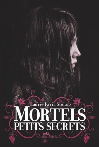 Mortels petits secrets-->Laurie Faria Stolarz