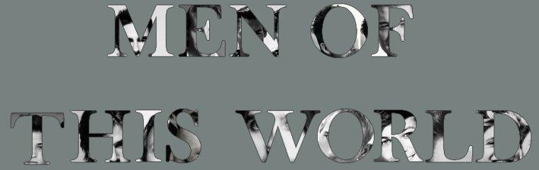 Bienvenue sur MenOfThisWorld !