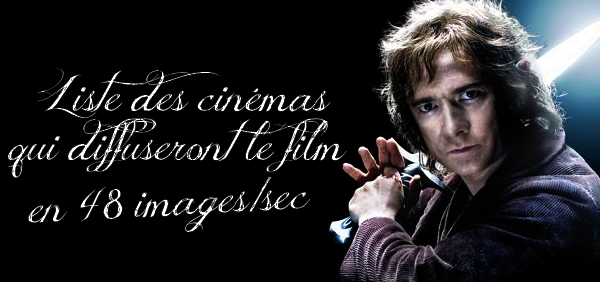 ■ [ The Hobbit ]  Liste des cinémas qui diffuseront le film en 48 images par secondes