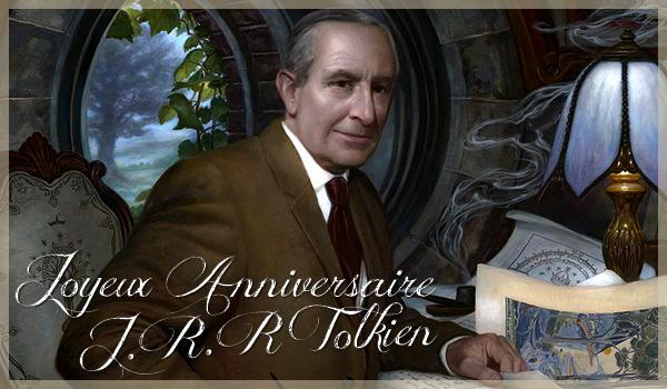 ■ [ J.R.R Tolkien ]  Le professeur Tolkien aurait fêter ses