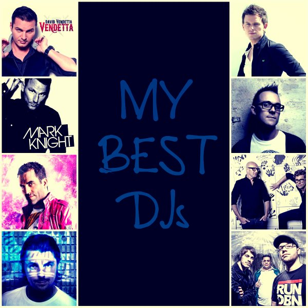 MY BEST DJs