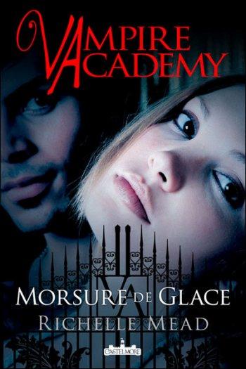 Vampire Academy T2 Morsure de Glace de Richelle Mead