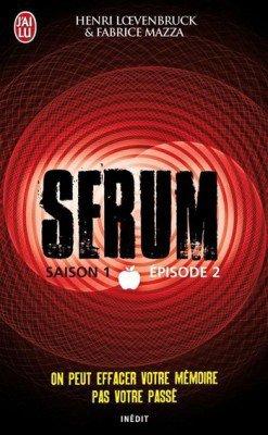 Serum (saison 1 épisode 2) de Henri Loevenbruck et Fabrice Mazza