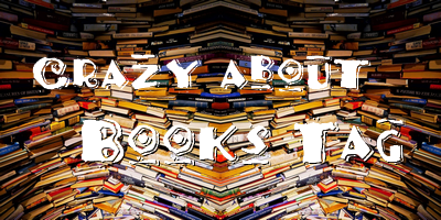 Crazy about books Tag