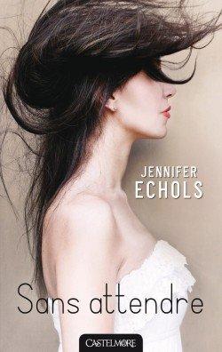 Sans attendre de Jennifer Echols