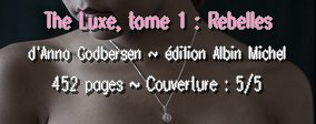 The Luxe, tome 1 : Rebelles d'Anna Godbersen