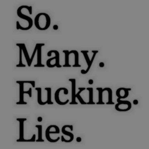 Trop de mensonges.Trop de confiance.