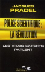 Police Scientifique : La Révolution - Jacques Pradel