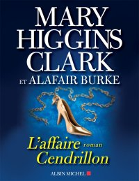 L'affaire Cendrillon - Mary Higgins Clark