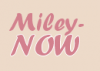 Miley-NOW