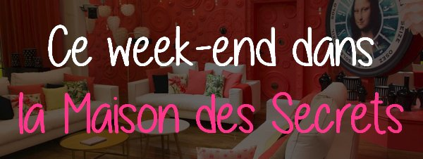 Ce week-end dans la Maison des Secrets : Episode 5/12 #SS10