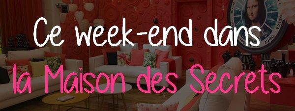 Ce week-end dans la Maison des Secrets : Episode 10/12 #SS10