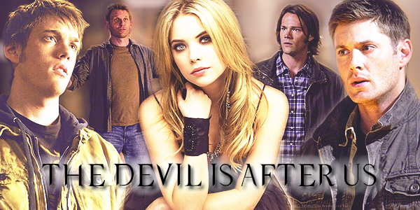 Fanfic: The Devil is After us