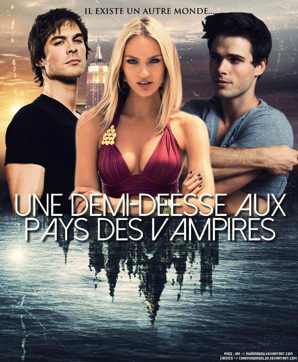 Fanfic: Une demi-déesse aux pays des Vampires