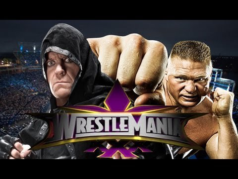 - Wrestlemania XXX - The Undertaker VS Brock Lesnar