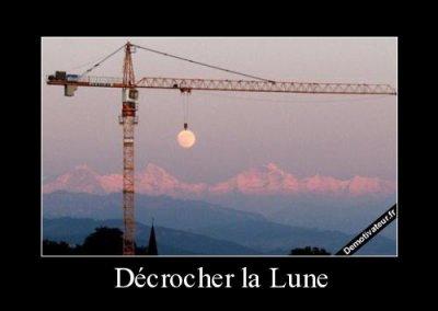 J'irais décrocher la Lune !!