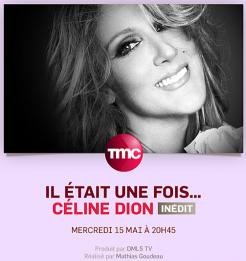 Il était une fois Céline Dion, le 15 mai 2013 sur TMC avec Jean-Jacques Goldman, Luc Plamondon…