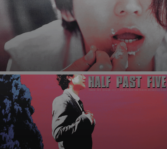 half past five ; akame | tri-shot. i love when you touch me not feel me.
