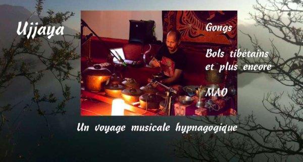 Ujjaya en concert exceptionnel (Gongs,bols,MAO)